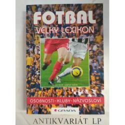 Fotbal velký lexikon